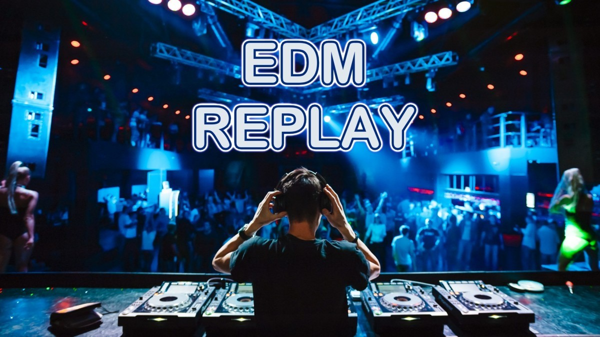 EDM Replay
